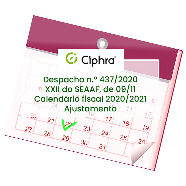 Despacho n.º 437/2020-XXII do SEAAF, de 09/11 - Calendário fiscal 2020/2021- Ajustamento