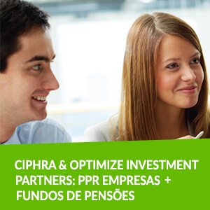 Ciphra & Optimize Investment Partners: PPR Empresas + Fundos de Pensões